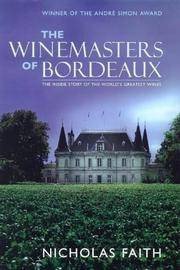 The Winemasters of Bordeaux: The Inside Story of the World's Greatest Wines by  Nicholas Faith - Hardcover - revised edition,1999 - from Gail Kennon Book-Comber and Biblio.com