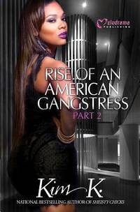 Rise of an American Gangstress by  Kim K. - Paperback - 2013 - from Your Online Bookstore and Biblio.com