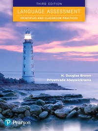 Language Assessment: Principles and Classroom Practices (3rd Edition)