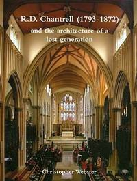 R. D. Chantrell (1793-1872) and the Architecture of a Lost Generation