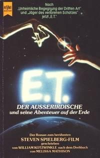 E. T., der Außerirdische und seine Abenteuer auf der Erde