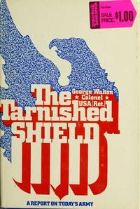 The Tarnished Shield A Report On Today's Army