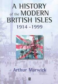 A History Of the Modern British Isles, 1914-1999