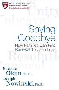 Saying Goodbye How Families Can Find Renewal through Loss