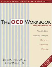 The OCD Workbook: Your Guide to Breaking Free from Obsessive-Compulsive Disorder Bruce M. Hyman...