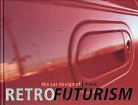 Retrofuturism  The Car Designs of J Mays