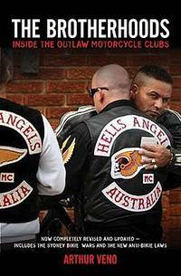 THE BROTHERHOODS: Inside the outlaw motorcycle clubs  - - COMPLETELY REVISED and UPDATED THIRD...