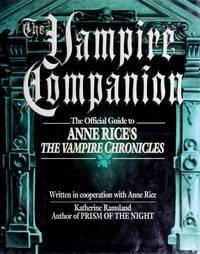 The Vampire Companion. The Official Guide to Anne Rice's The Vampire Chronicles. Written in...