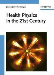 Health Physics in the 21st Century (1st Edition)