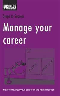 image of Manage Your Career: How to Develop Your Career in the Right Direction (Steps to Success)