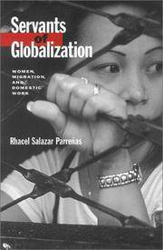 Servants of Globalization: Women, Migration, and Domestic Work, First Edition