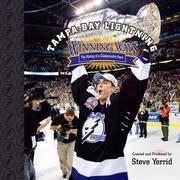 Tampa Bay Lightning Winning Ways  The Making of a Championship Heart