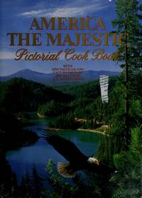 America the Majestic Pictorial Cookbook
