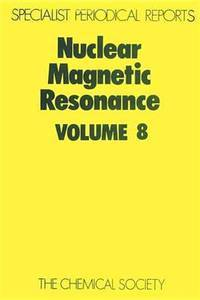 Nuclear Magnetic Resonance: Volume 8. A Review of the Literature Published Between June 1977 and...