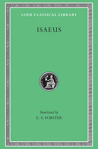 Isaeus (Loeb Classical Library) (Greek and English Edition)