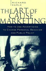 The Art of Cause Marketing: How to Use Advertising to Change Personal Behavior and Public Policy