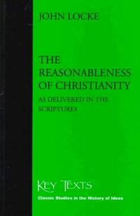 image of The Reasonableness of Christianity: As Delivered in the Scriptures (Key Texts)