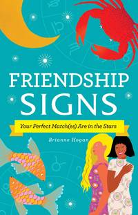 FRIENDSHIP SIGNS: Your Perfect Match(es) Are In The Stars (H)