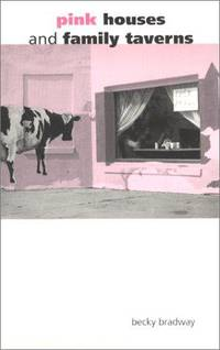 Pink Houses and Family Taverns (Illinois) by Becky Bradway - Paperback - 2002 - from ThatBookGuy and Biblio.com