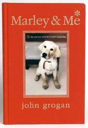 Marley & Me Illustrated Edition Life and Love with the World's Worst Dog