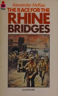 THE RACE FOR THE RHINE BRIDGES: 1940, 1944, 1945