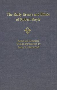 The Early Essays and Ethics of Robert Boyle