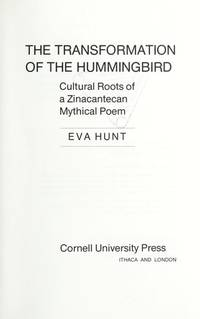 Transformation of the Hummingbird: Cultural Roots of a Zinacantecan Mythical Poem