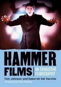 HAMMER FILMS. An Exhaustive Filmography.