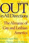 Out in All Directions  The Almanac of Gay & Lesbian America by  Eds  Sherry Thomas & Eric Marcus - First Printing - 1995 - from Willis Monie Books - ABAA (SKU: 46215)