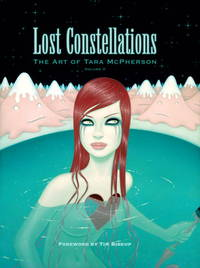 Lost Constellations: The Art of Tara McPherson, Volume II