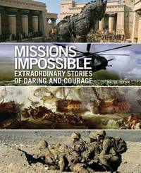 Missions Impossible: Extraordinary Stories of Daring and Courage