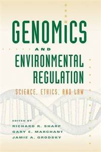 Genomics and Environmental Regulation: Science, Ethics, and Law