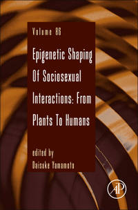 Epigenetic Shaping of Sociosexual Interactions: From Plants to Humans (Advances in Genetics)