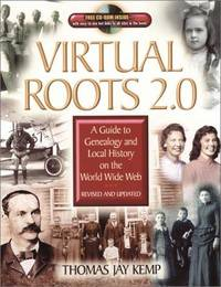 Virtual Roots 2.O: A Guide to Genealogy and Local History on the World Wide Web