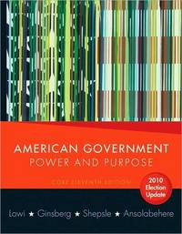 image of American Government: Power and Purpose (Core Eleventh Edition, 2010 Election Update (without policy chapters))