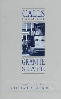 CALLS FROM THE GRANITE STATE - STORIES BY RICHARD MERRILL