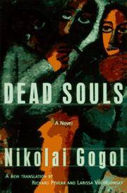 Dead Souls: A novel  [Translated by Richard Pevear and Larissa Volokhonsky]