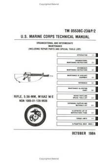 U.S. Marine Corps Rifle, 5.56MM, M16A2 Technical Manual