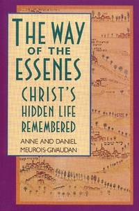 WAY OF THE ESSENES: Christs Hidden Life Remembered