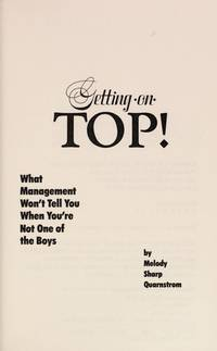 GETTING ON TOP-WHAT MANAGEMENT WON'T TELL YOU WHEN YOU'RE NOT ONE OF THE  BOYS