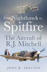 From Nighthawk to Spitfire: The Aircraft of R.J.Mitchell