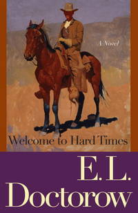 Welcome to Hard Times: A Novel by  E.L Doctorow - Paperback - from BEST BATES and Biblio.com