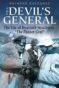 """The Devil's General: The Life of Hyazinth Strachwitz, """"The Panzer Graf"""