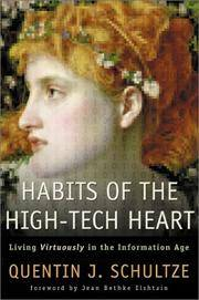 Habits Of The High-Tech Heart  Living Virtuously in the Informaiton Age
