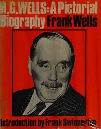 H. G. Wells: A pictorial biography
