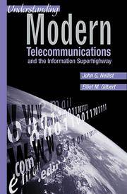 Understanding Modern Telecommunications and the Information Superhighway (Telecommunications Library) by Nellist, John G.; Gilbert, Elliott M - 1999