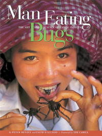 Man Eating Bugs  The Art and Science of Eating Insects