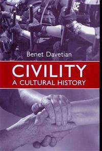 Civility:  A Cultural History by  Benet Davetian - Paperback - 2009 - from B-Line Books and Biblio.co.uk