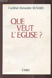 QUE VEUT L'EGLISE by  ALEXANDRE RENARD - Hardcover - 1975 - from rarebook and Biblio.com