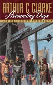 ASTOUNDING DAYS: A SCIENCE FICTIONAL AUTOBIOGRAPHY by  Arthur C Clarke - Paperback - First Edition - 1990 - from Columbia Books, Inc. ABAA/ILAB and Biblio.co.uk